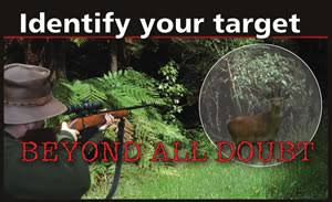 Positively identify your target, or it could be your mate that you shoot!