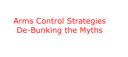 ARMS CONTROL STRATEGIES Debunking the myths